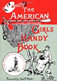 American Girls Handy Book: How to Amuse Yourself and Others (Nonpareil Books)