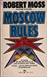 Moscow Rules, Robert Moss, 0671558137