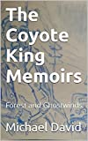 The Coyote King Memoirs: Forest and Ghostwinds