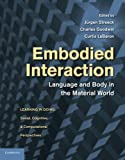 Embodied Interaction: Language and Body in the Material World (Learning in Doing: Social, Cognitive and Computational Perspectives)