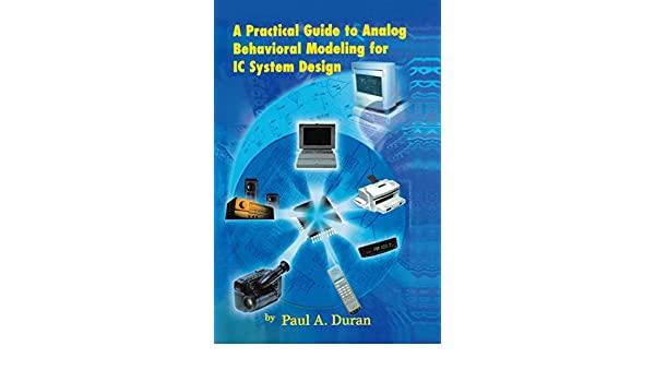 Amazon.com: A Practical Guide to Analog Behavioral Modeling for IC System Design eBook: Paul A. Duran: Kindle Store