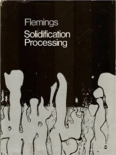 Solidification processing materials science engineering merton solidification processing materials science engineering merton c flemings 9780070212831 amazon books fandeluxe Image collections
