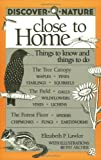 Discover Nature Close to Home: Things to Know and Things to Do (Discover Nature Series)