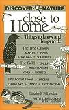 Discover Nature Close to Home, Elizabeth P. Lawlor, 0811730778
