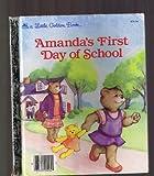 Amanda's First Day of School, Joan E. Goodman, 0307020096