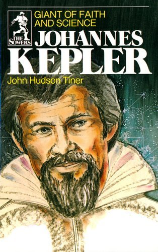 Johannes Kepler: Giant of Faith and Science (Sowers) by John Hudson Tiner (1999-06-01)