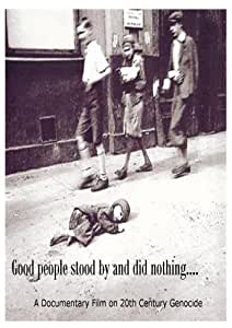 Good people stood by and did nothing....