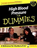 High Blood Pressure for Dummies®, Alan L. Rubin, 0764554247
