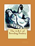 img - for The A-B-C of Breeding Poultry book / textbook / text book