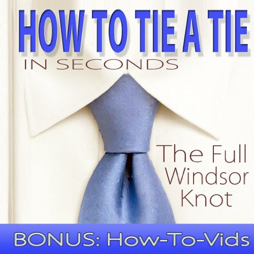 "How To Tie A Tie: In Seconds ""The Full Windsor"""