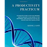 A Productivity Practicum: An interactive course of study that empowers hospital managers to take control of their departments' Labor Productivity and talk like and with their Chief Financial Officer