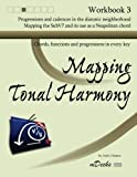 Mapping Tonal Harmony Workbook 3: Chords, functions and progressions in every key (Mapping Tonal Harmony Workbooks) (Volume 3)