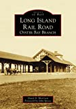 Long Island Rail Road: Oyster Bay Branch (Images of Rail)