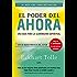 Poder del Ahora, El (E-book): Una guía para la iluminación espiritualEl poder del ahora: Una guía para la iluminación espiritual