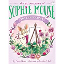 The Clover Curse (The Adventures of Sophie Mouse Book 7)