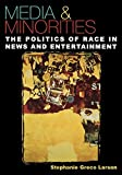 img - for Media & Minorities: The Politics of Race in News and Entertainment (Spectrum Series: Race and Ethnicity in National and Global Politics) by Stephanie Greco Larson (2005-08-08) book / textbook / text book