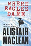Where Eagles Dare Reprint by MacLean, Alistair (2012) Paperback