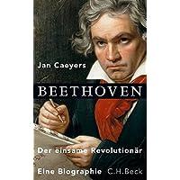 Beethoven: Der einsame Revolutionär