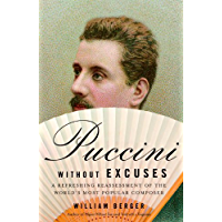 Puccini Without Excuses: A Refreshing Reassessment of the World's Most Popular Composer book cover