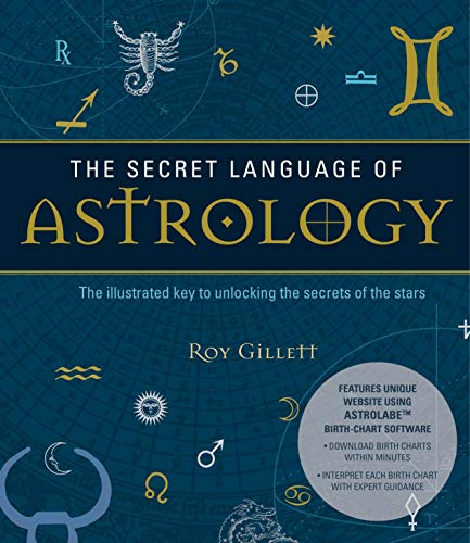(The Secret Language of Astrology: The Illustrated Key to Unlocking the Secrets of the Stars )