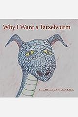 Why I Want a Tatzelwurm Kindle Edition
