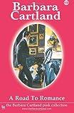 112. a Road to Romance, Barbara Cartland, 149953633X