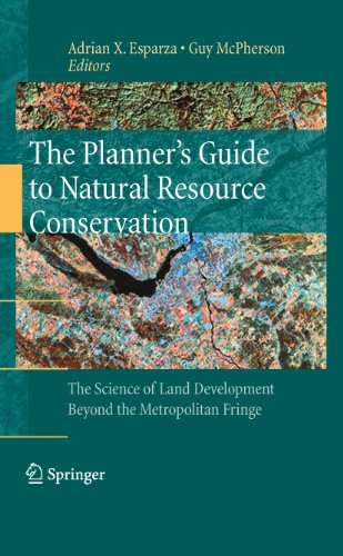 The Planner's Guide to Natural Resource Conservation:: The Science of Land Development Beyond the Metropolitan Fringe (Ecosystem Life Planner)