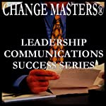 Power Listening | Change Masters Leadership Communications Success Series