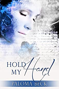 Hold My Hand (Heart And Soul Book 1) by [Beck, Paloma]