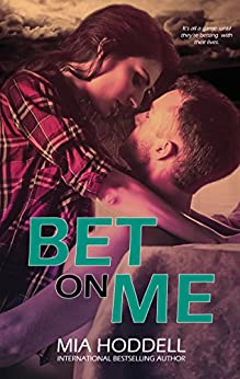 Bet On Me by [Hoddell, Mia]