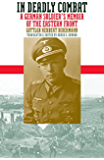 In Deadly Combat: A German Soldier's Memoir of the Eastern Front (Modern War Studies (Paperback))