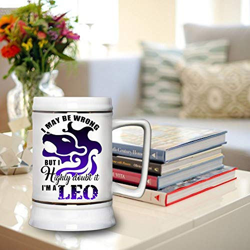 Cool Zodiac Mug, Funny Leo Beer Mug, I May Be Wrong But I Highly Doubt It I'm A Leo Beer Stein 22oz (Beer Mug-White)