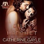 Bury the Hatchet: Tulsa Thunderbirds, Book 1 | Catherine Gayle