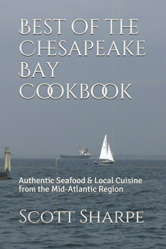 Best of the Chesapeake Bay Cookbook: Authentic Seafood & Local Cuisine from the Mid-Atlantic - Chesapeake Bay Seafood