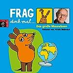 Das große Mauswissen (Frag doch mal... die Maus!) | Bernd Flessner