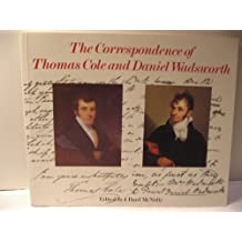 The Correspondence of Thomas Cole and Daniel Wadsworth: Letters in the Watkinson Library, Trinity College, Hartford and N. Y. State Lib., Albany, N.