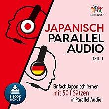 Japanisch Parallel Audio - Einfach Japanisch lernen mit 501 Sätzen in Parallel Audio - Teil 1 Hörbuch von Lingo Jump Gesprochen von: Lingo Jump