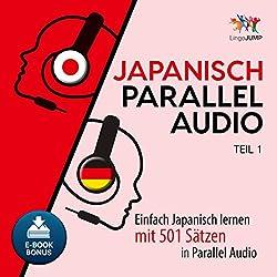Japanisch Parallel Audio - Einfach Japanisch lernen mit 501 Sätzen in Parallel Audio - Teil 1