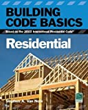 Building Code Basics, Residential: Based on the 2012 International Residential Code (International Code Council Series)