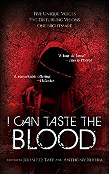 I Can Taste the Blood by [Malerman, Josh, Taff, John F.D., Johnson, Erik T., Stone, J. Daniel, Schwartz, Joe]