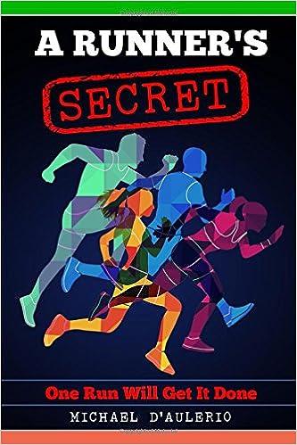 6d056bbdfeb0a A Runner's Secret: One Run Will Get It Done Paperback – June 11, 2018