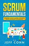 Scrum Fundamentals: A Beginner's Guide to Mastery