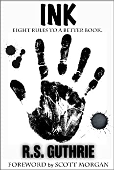 INK: Eight Rules To A Better Book by [Guthrie, R.S.]