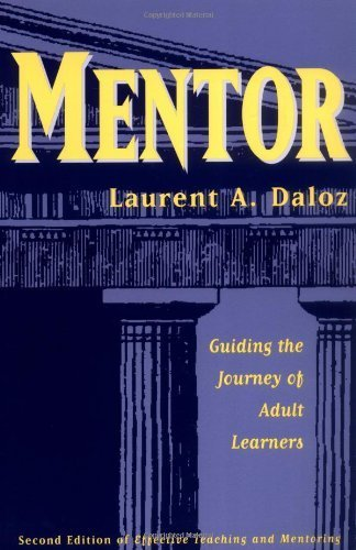 Mentor: Guiding the Journey of Adult Learners by Laurent A. Daloz (1999-08-20)