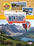 What's Great about Montana?, Darice Bailer, 1467745375