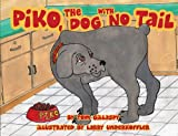 Piko, the Dog with No Tail, Tom Gillaspy, 1592989438