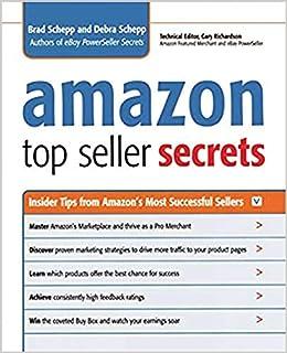 Amazon Top Seller Secrets Insider Tips From Amazon S Most Successful Sellers Schepp Brad Schepp Debra 9780814410349 Amazon Com Books