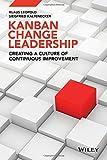 Kanban Change Leadership: Creating a Culture of