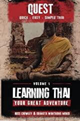 Learning Thai, Your Great Adventure (Quest: Quick, Easy, Simple Thai) (Volume 1) Paperback