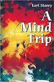 A Mind Trip, Lori Storey, 059521665X